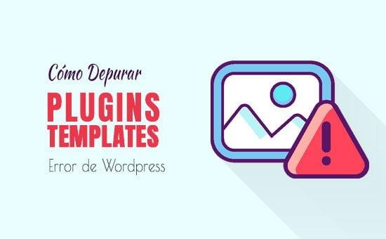 depurar plugins y templates