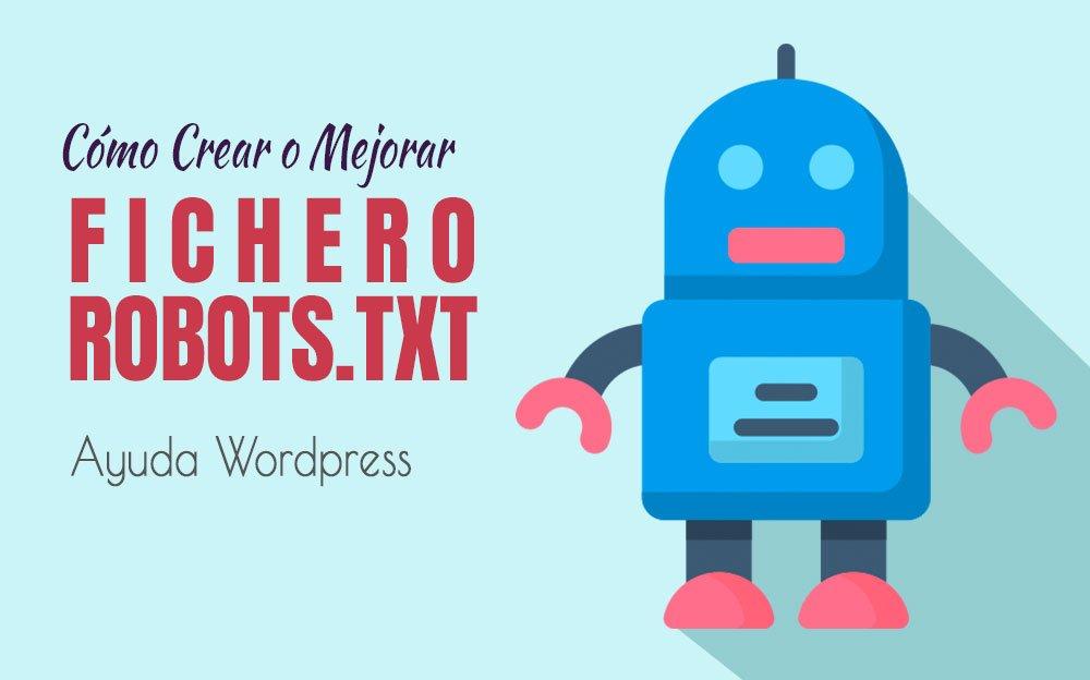 Archivo robots.txt para aumentar la seguridad de tu Wordpress