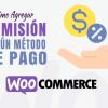 Comisión en WooCommerce según método de pago