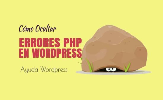 Cómo ocultar errores y alertas de PHP en WordPress